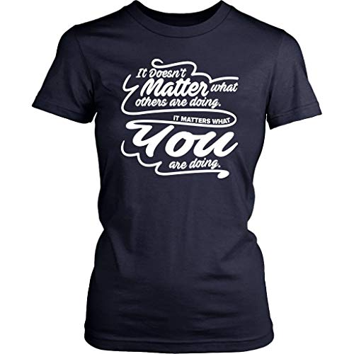 JoyHip.com - Doesnt Matter What Others Doing Matters What You are Doing Positive Women Tshirt Navy