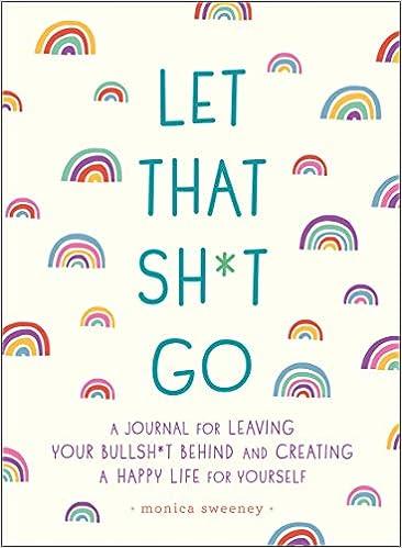 Monica Sweeney - Let That Sh*t Go (Zen as F*ck Journals)